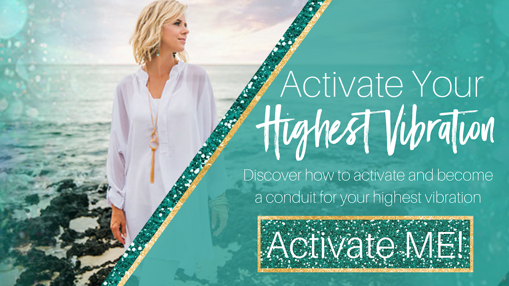 Activate Your Highest Vibration