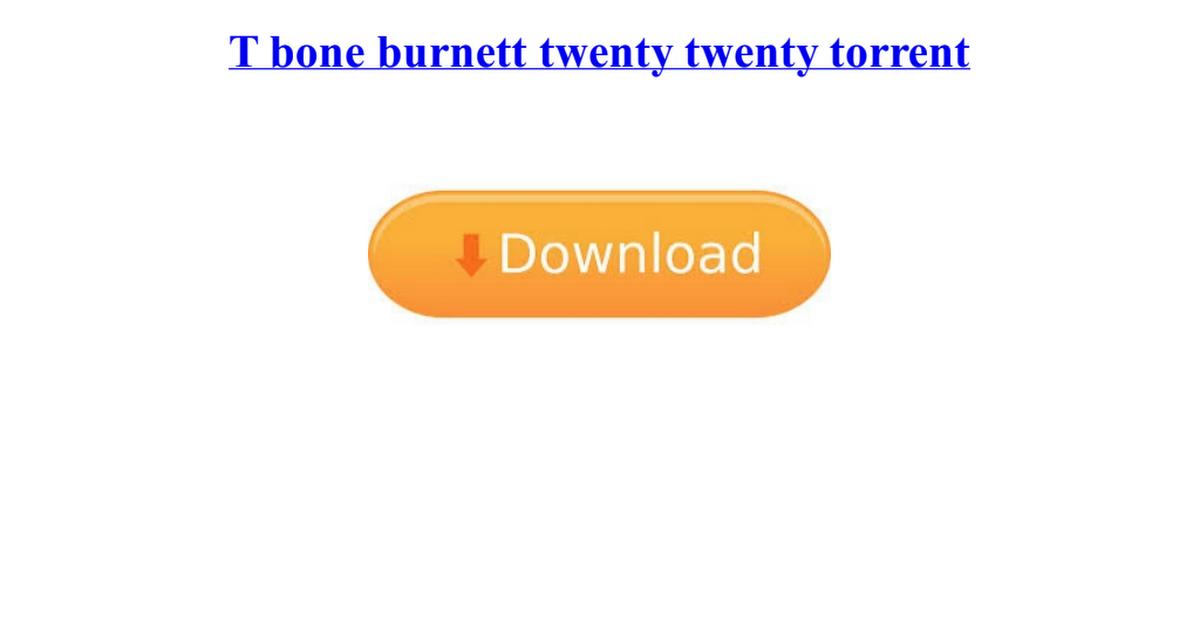 t bone burnett download torrent