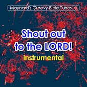Shout Out to the Lord!