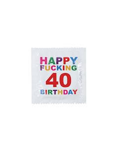 Kondom, Happy Fucking 40 Birthday