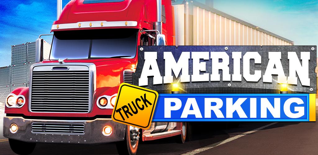 American Truck Simulator Parking 2017