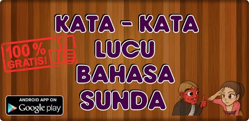 Kata Kata Lucu Bahasa Sunda – Aplikace na Google Play
