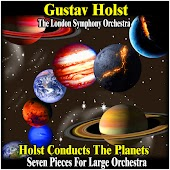 Holst Conducts the Planets : Seven Pieces for Large Orchestra