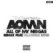 A.O.M.N. (All of My Niggas) [Remix] [feat. Manolo Rose]