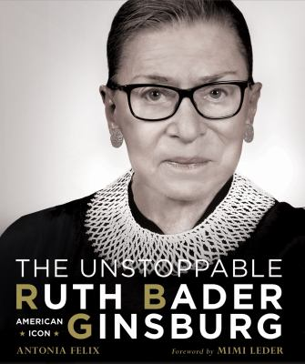 Cover of The Unstoppable Ruth Badger Ginsburg. Justice Ginsburg staring at the reader