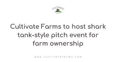 Cultivate Farms to host shark tank style pitch event for farm ownership