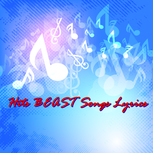 Hits BEAST Songs Lyrics