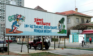 """Photo: billboard in cuba. """"Mr. Imperialists. We have absolutely no fear of you."""" Tracey Eaton photo."""