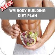 WM BODY BUILDING DIET PLAN