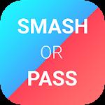Smash or Pass