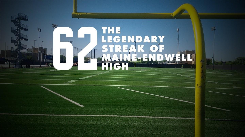 Watch 62: The Legendary Streak of Maine-Endwell High live