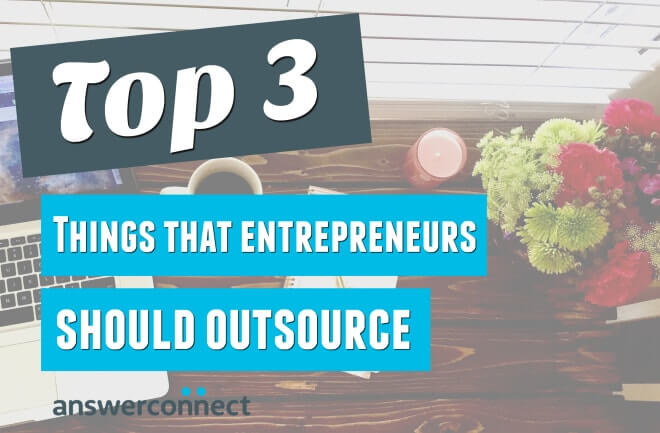 top 3 things that entrepreneurs should outsource