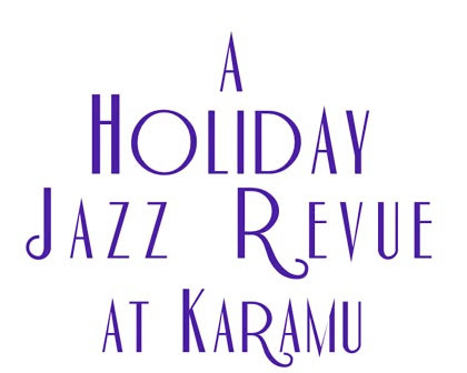 A Holiday Jazz Revue at Karamu