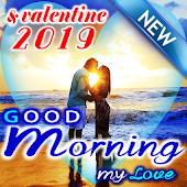 Good Morning my Love and Happy Valentine Day 2019