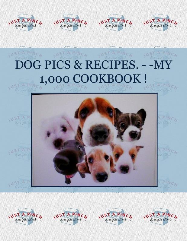 DOG PICS & RECIPES. - -MY 1,000 COOKBOOK !