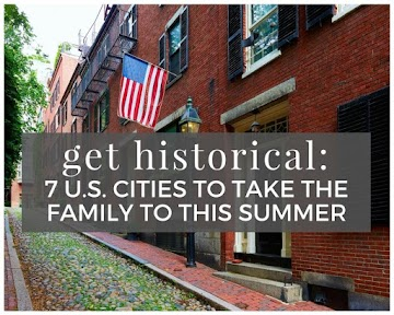 Get Historical: 7 U.S. Cities to Take the Family to This Summer