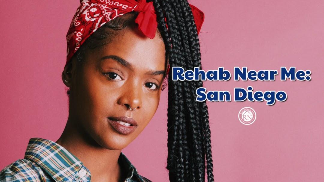 Rehab Near Me: San Diego - Addiction Treatment Placement