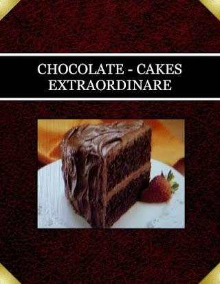 CHOCOLATE - CAKES  EXTRAORDINARE