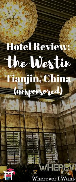 Westin Tianjin | Where to Stay in Tianjin China | Tianjin China Accommodation | Where to Go in Tianjin | Tianjin Hotel Review | Westin Tianjin Review