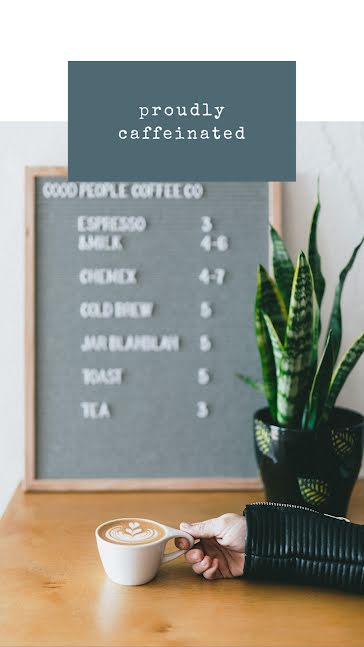 Proudly Caffeinated - Facebook Story Template