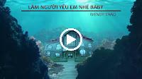 Làm Người Yêu Em Nhé Baby – Wendy Thảo