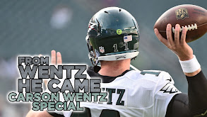 From Wentz He Came: Carson Wentz Special thumbnail