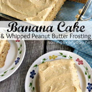 Banana Cake with Whipped Peanut Butter Frosting.