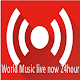 World Music live now 24hour for PC-Windows 7,8,10 and Mac