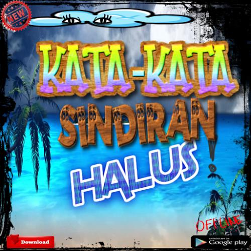 Download Kata Kata Sindiran Halus Terbaru Apk Latest Version