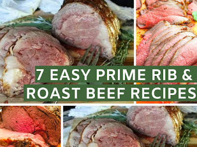 7 Easy Prime Rib and Roast Beef Recipes