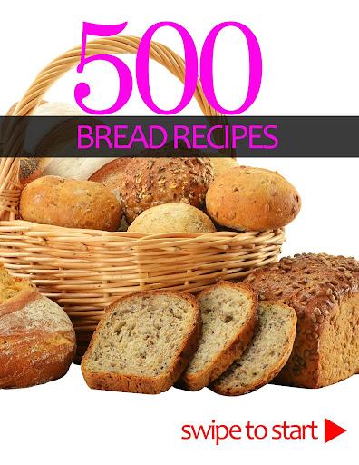 500 Delicious Bread Recipes
