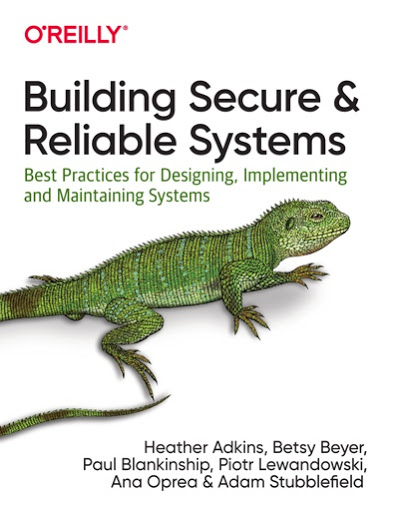 Building Secure & Reliable Systems