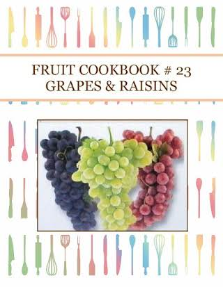 FRUIT COOKBOOK # 23 GRAPES & RAISINS
