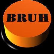 Bruh Sound Button
