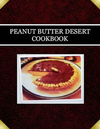 PEANUT BUTTER DESERT COOKBOOK