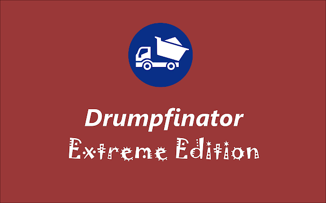 Drumpfinator Extreme Edition