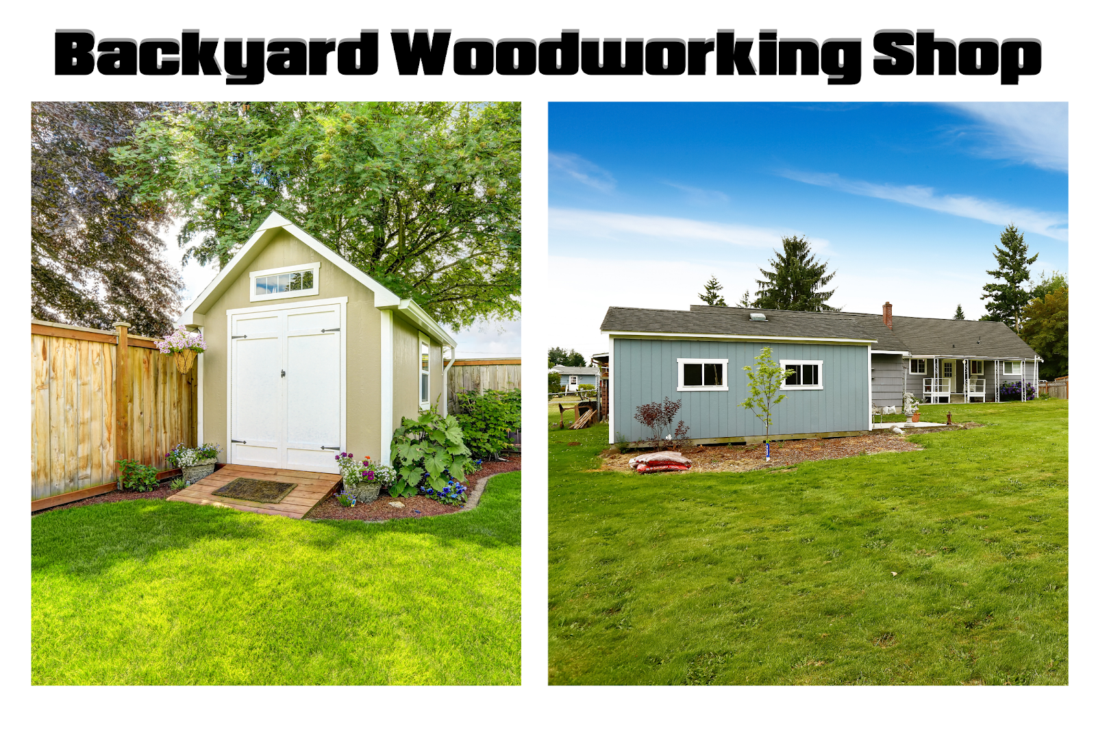 Diffrent types of backyard woodworking shop