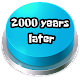 2000 Years Later Button APK