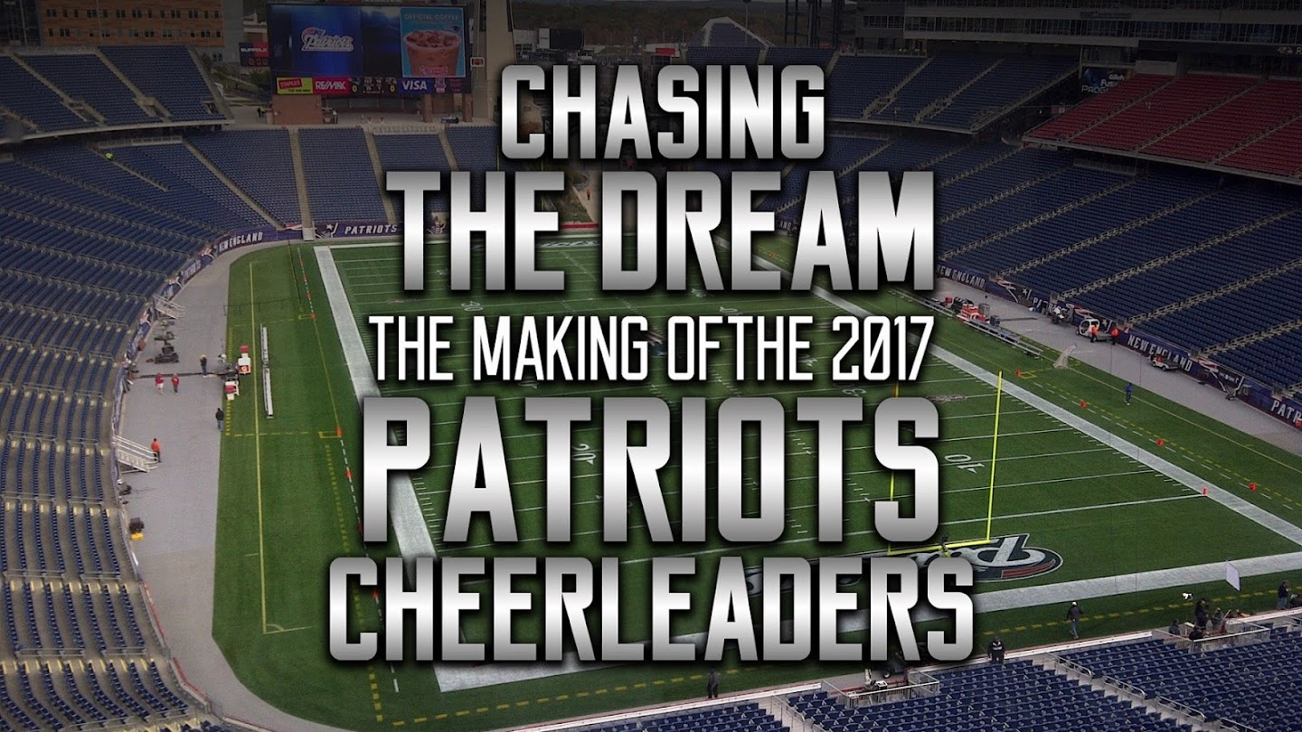 Watch Chasing the Dream: The Making of the 2017 Patriots Cheerleaders live