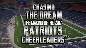 Chasing the Dream: The Making of the 2017 Patriots Cheerleaders thumbnail