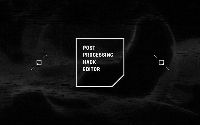 Post Processing Hack Editor