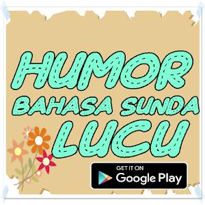 Download Humor Bahasa Sunda Lucu Apk Latest Version App For