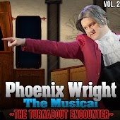 Phoenix Wright the Musical: the Turnabout Encounter, Vol. 2