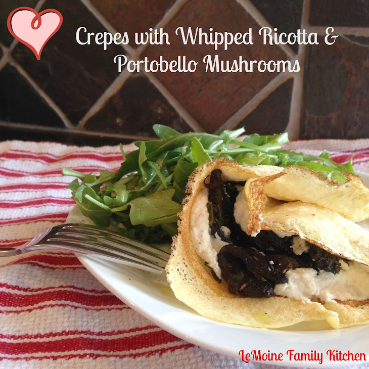 Crepes with Whipped Ricotta & Portobello Mushrooms
