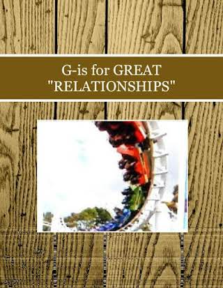 "G-is for GREAT ""RELATIONSHIPS"""