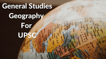 General Studies Geography For UPSC