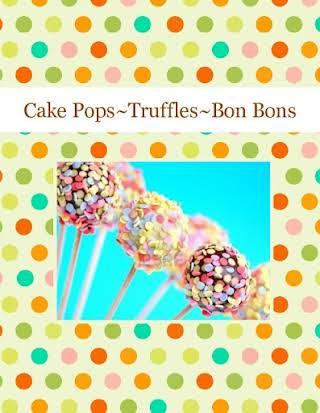 Cake Pops~Truffles~Bon Bons