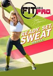 Fit As A Pro: Ready. Set. Sweat. Series No.1