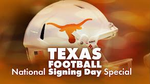 Texas Football National Signing Day Special thumbnail