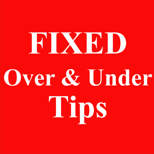 Fixed Over & Under Tips